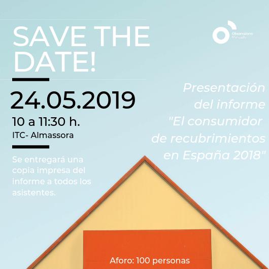 SAVE THE DATE Informe El consumidor de recubrimientos en España 2018